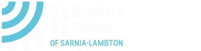 The Business of Creating Meaningful Relationships - Big Brothers Big Sisters of Sarnia-Lambton